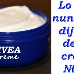 Te contaron que la crema nívea es buena… Esta bien, pero esto es lo que no te dijeron