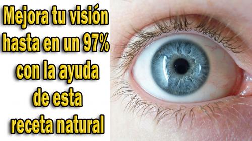 Mejora tu visión hasta en un 97% con ayuda de esta receta natural