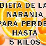 Dieta de la Naranja para perder hasta 5 kilos en una semana