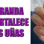7 remedios para lograr uñas grandes, fuertes, sanas y preciosas