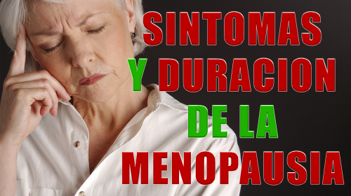 Síntomas y duración de la menopausia... El terror de las mujeres!