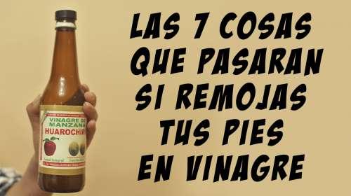 Las 7 Cosas que pasarán si Remojas tus Pies en Vinagre