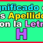 Significado de los Apellidos que comienzan con H